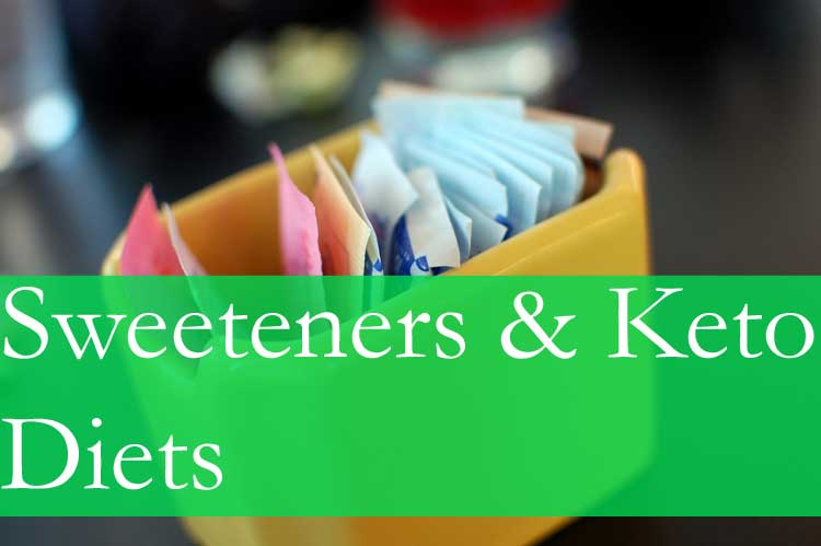 Do Sweeteners Affect Keto Diets? - Best Sweeteners for LCHF Diets